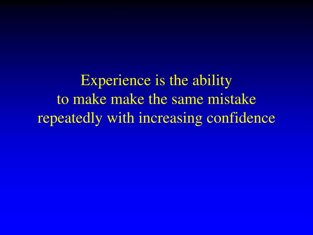 Experience is the ability