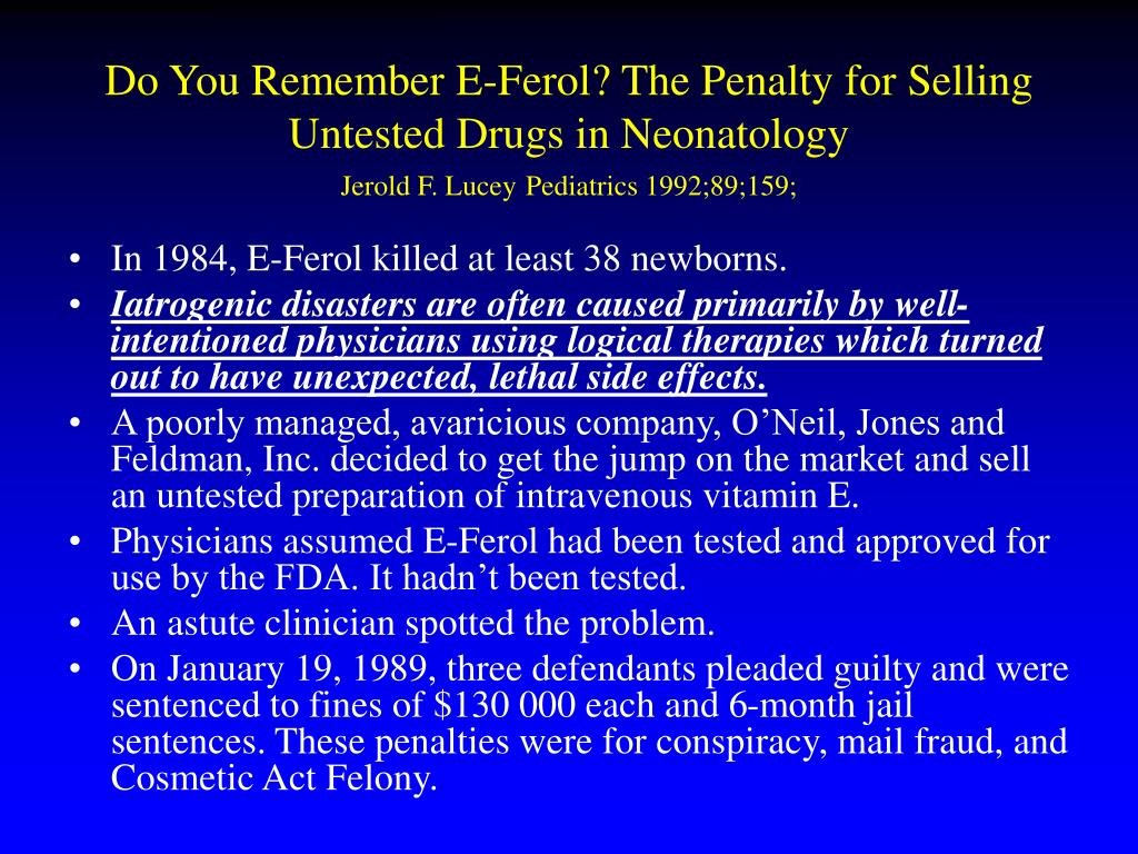 Do You Remember E-Ferol? The Penalty for Selling Untested Drugs in Neonatology