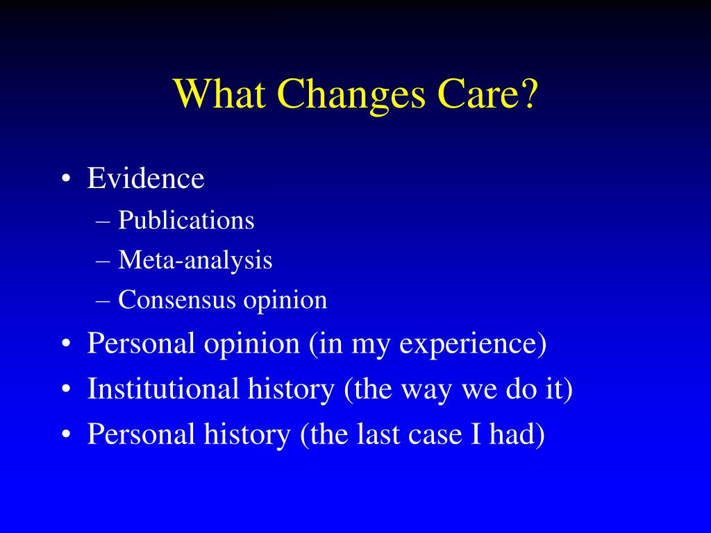 What Changes Care?
