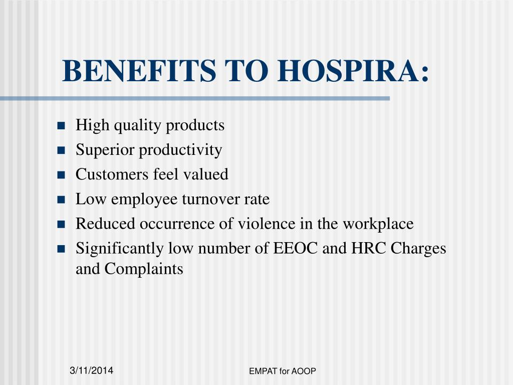 BENEFITS TO HOSPIRA: