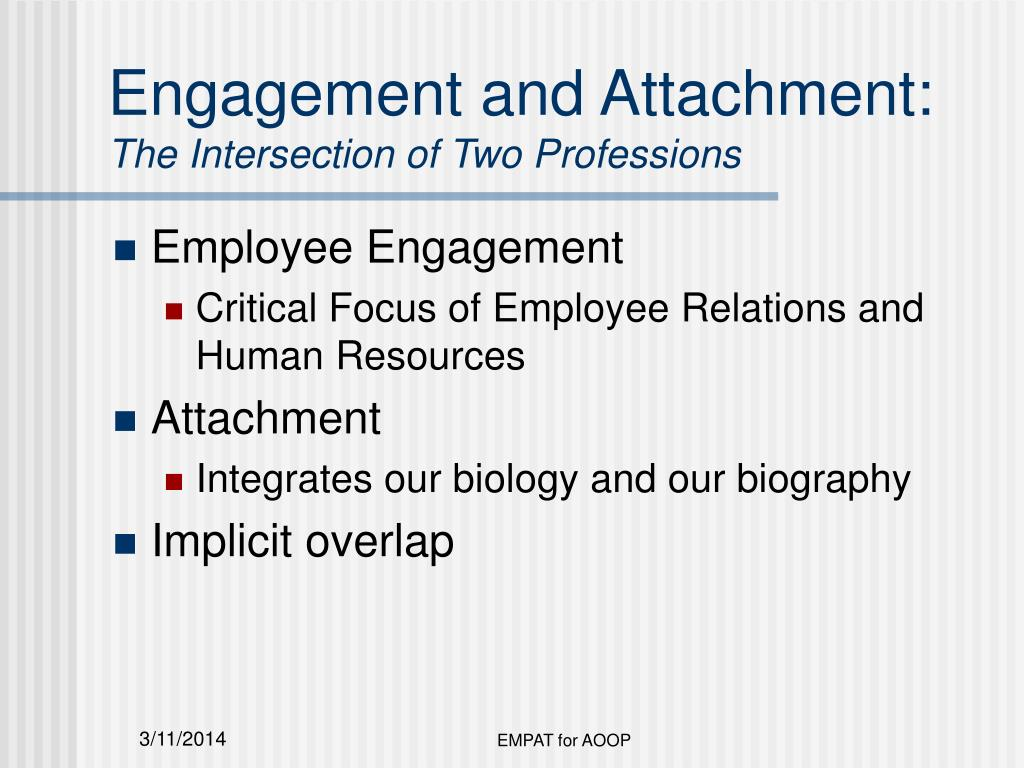 Engagement and Attachment: