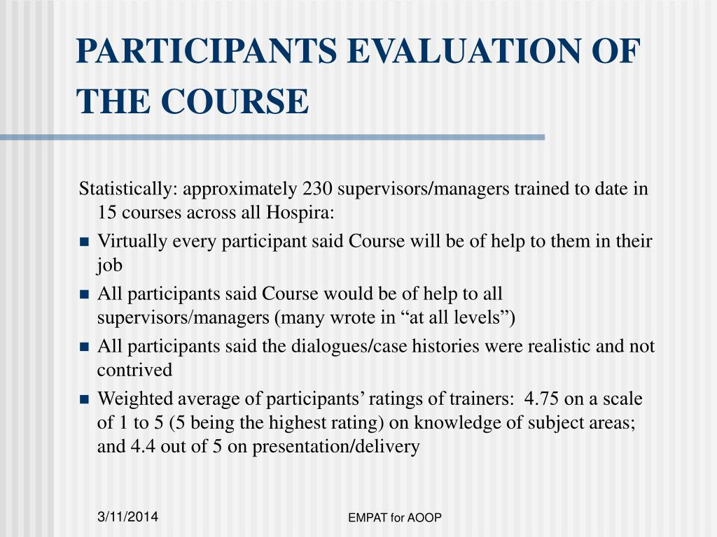 PARTICIPANTS EVALUATION OF THE COURSE