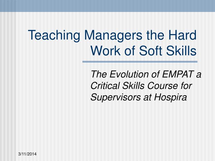 Teaching managers the hard work of soft skills l.jpg