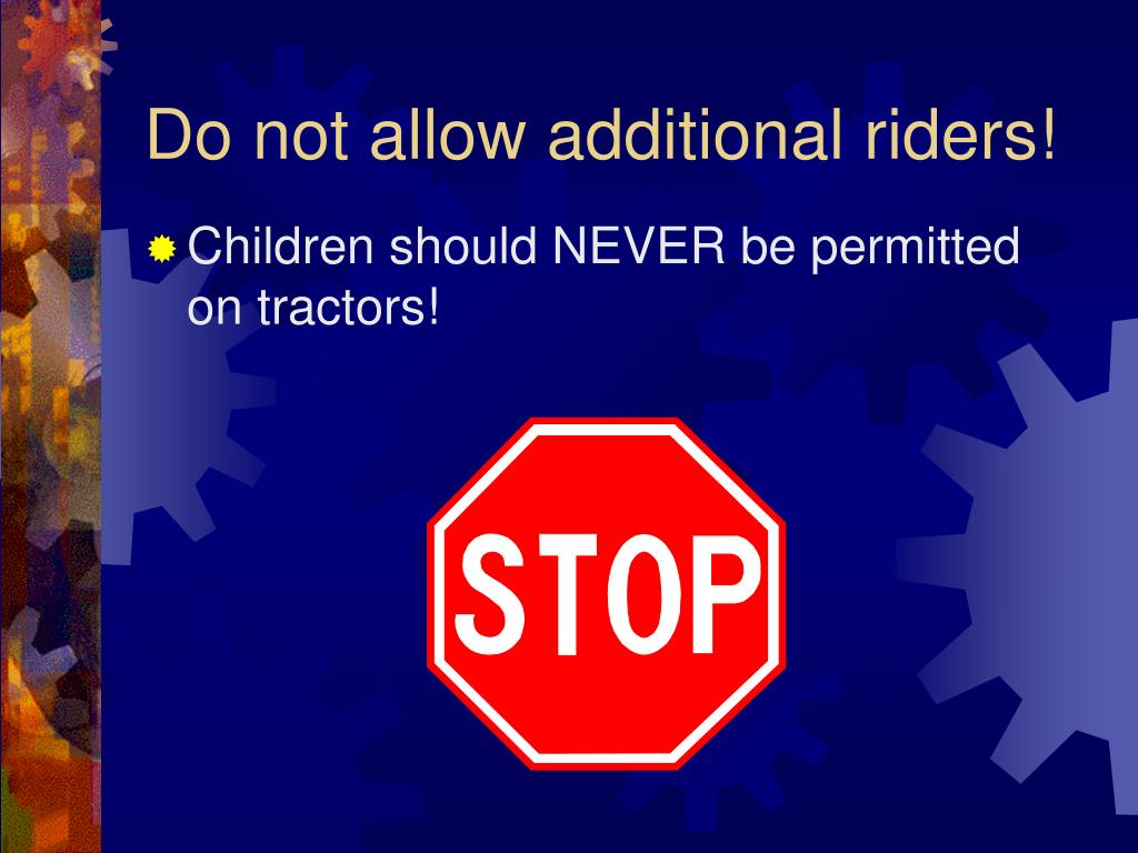 Do not allow additional riders!