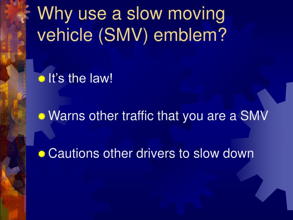 Why use a slow moving vehicle (SMV) emblem?