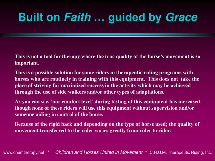 This is not a tool for therapy where the true quality of the horse's movement is so important.