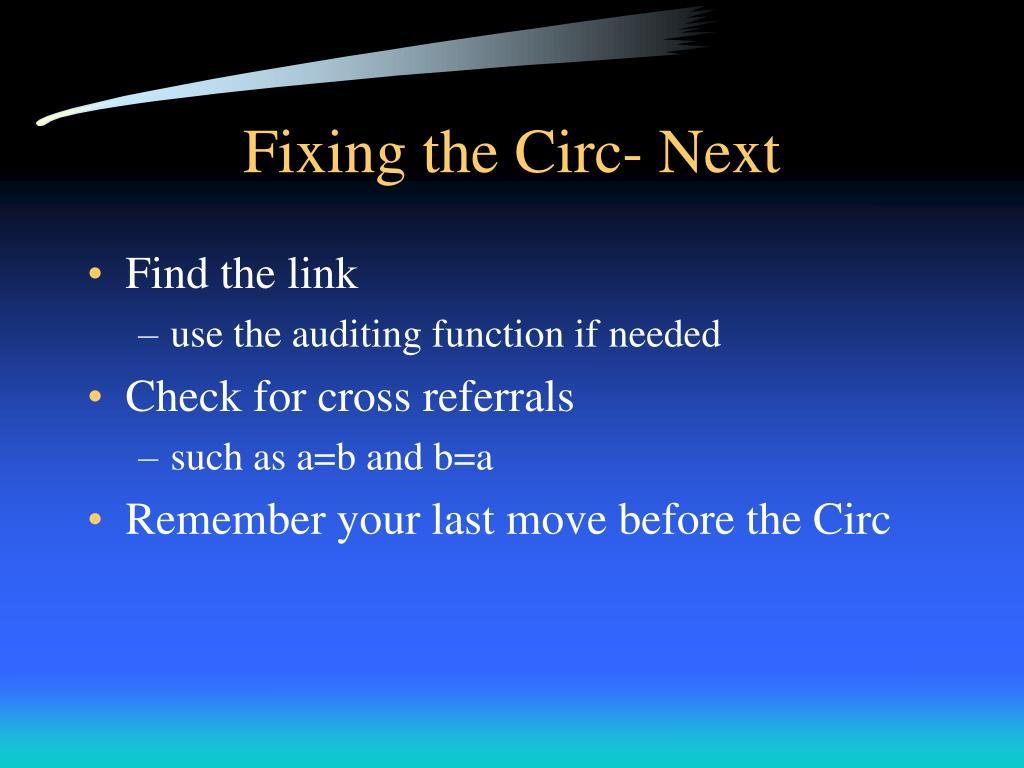 Fixing the Circ- Next