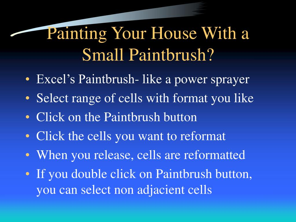 Painting Your House With a Small Paintbrush?