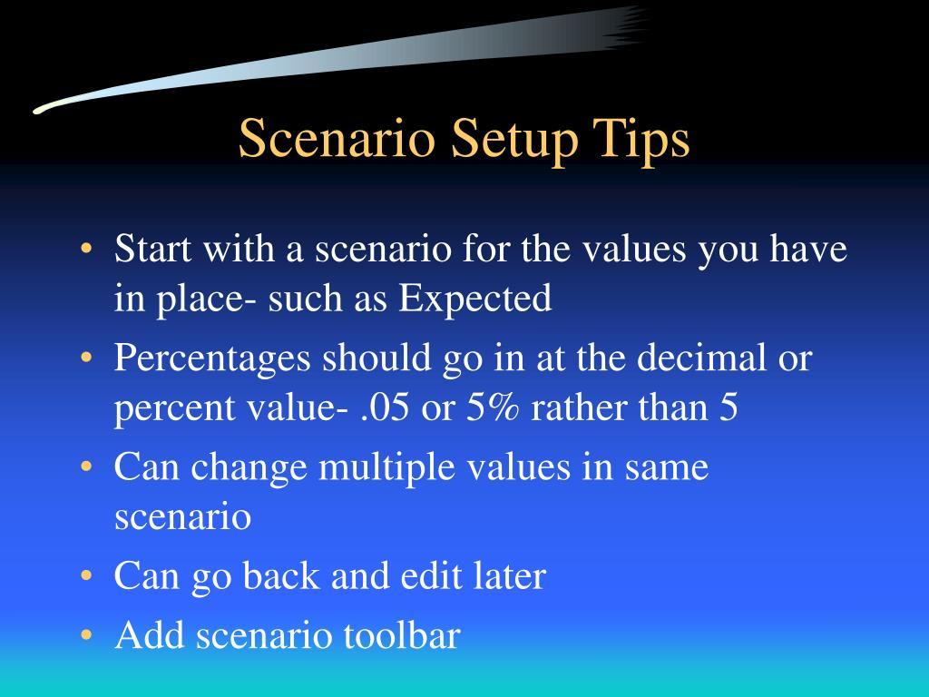Scenario Setup Tips