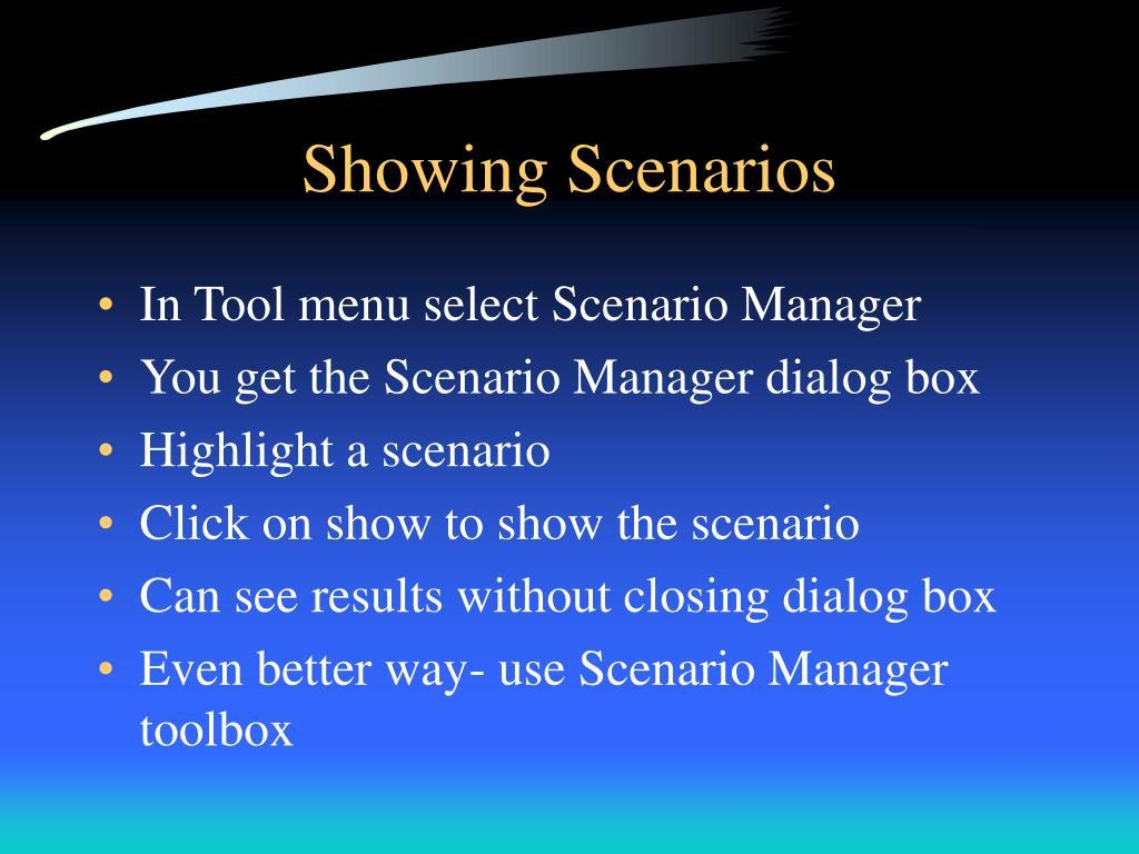 Showing Scenarios