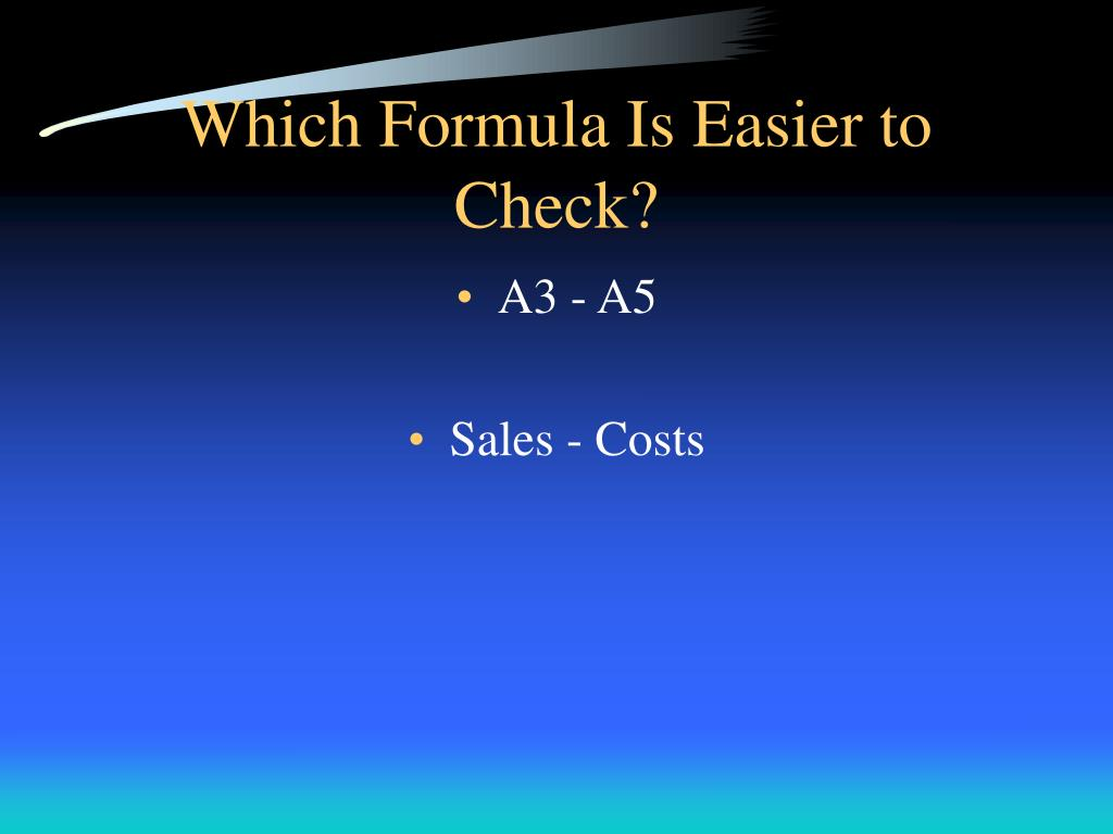 Which Formula Is Easier to Check?