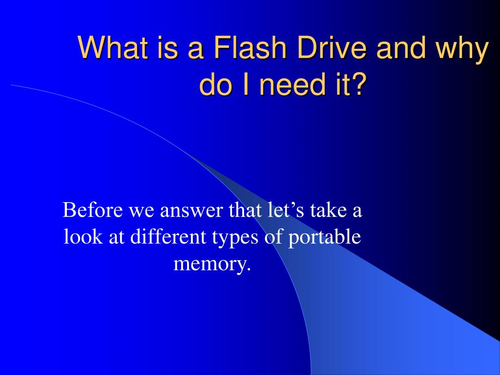What is a Flash Drive and why do I need it?