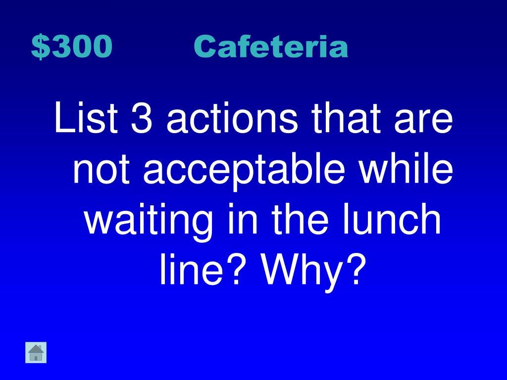 $300 Cafeteria