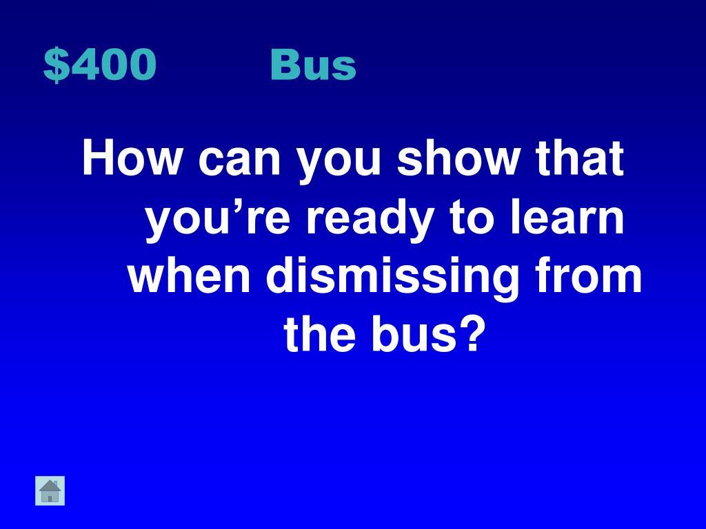 $400 Bus