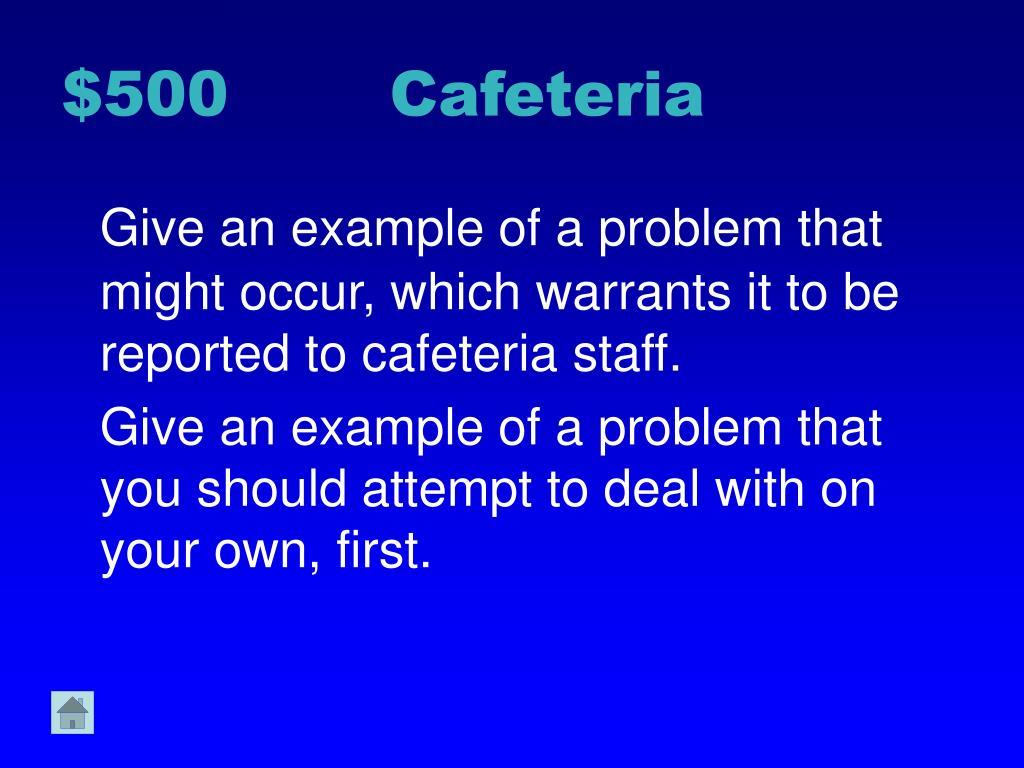 $500 Cafeteria