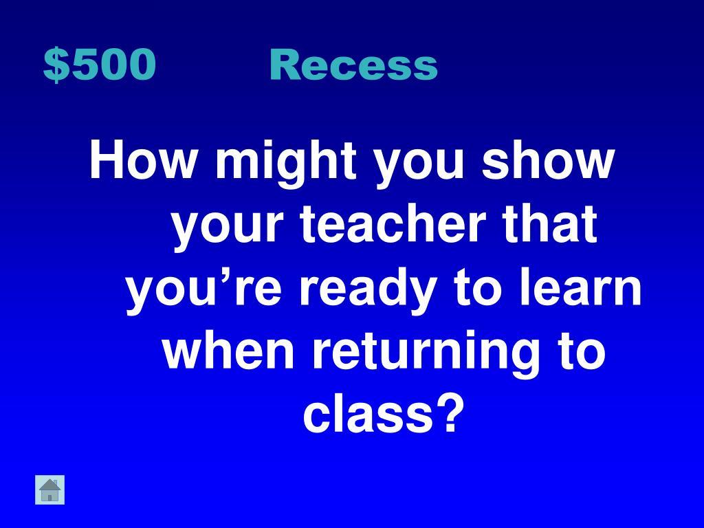 $500 Recess