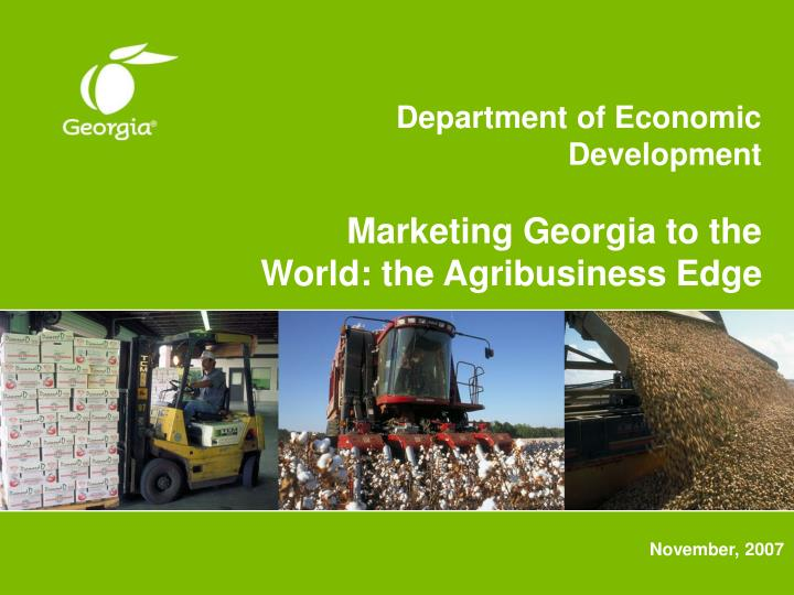 Department of economic development marketing georgia to the world the agribusiness edge