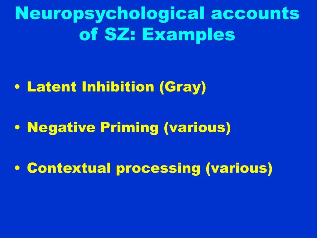 Neuropsychological accounts of SZ: Examples