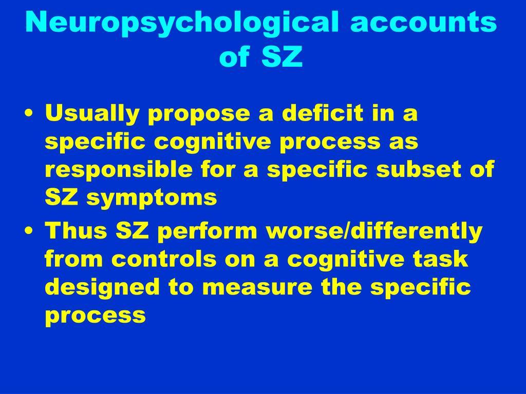 Neuropsychological accounts of SZ