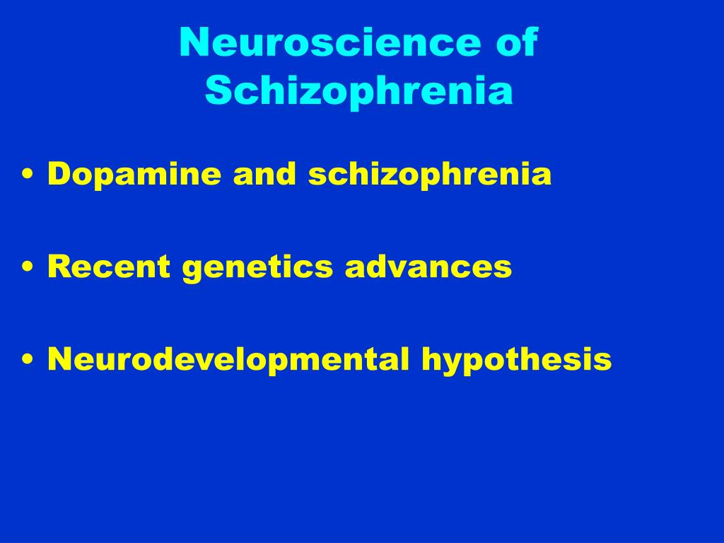 Neuroscience of Schizophrenia