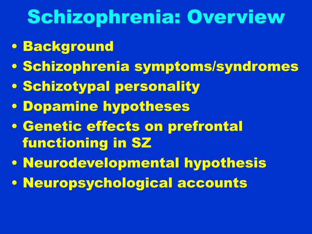 Schizophrenia: Overview