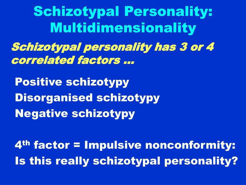 Schizotypal Personality: Multidimensionality