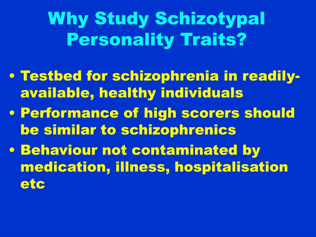 Why Study Schizotypal Personality Traits?