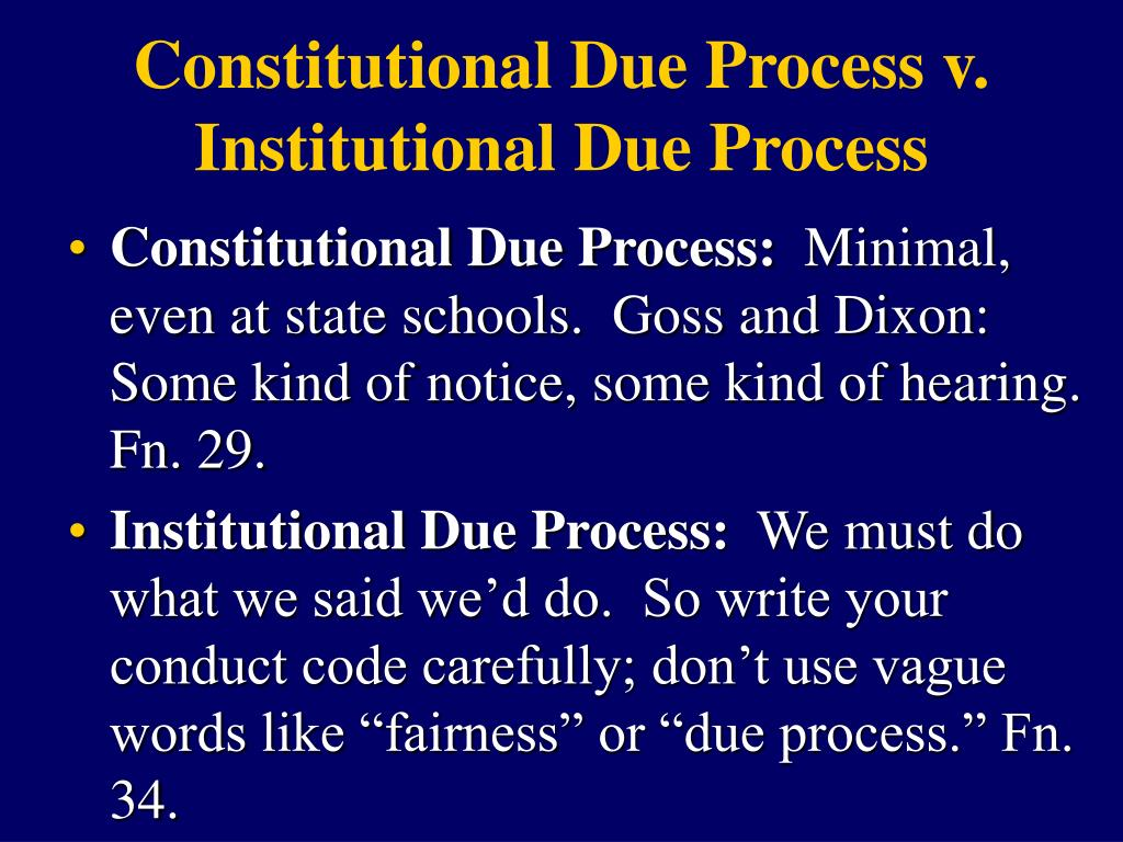 Constitutional Due Process v. Institutional Due Process