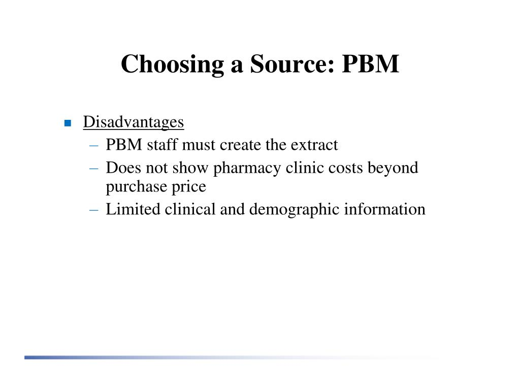 Choosing a Source: PBM