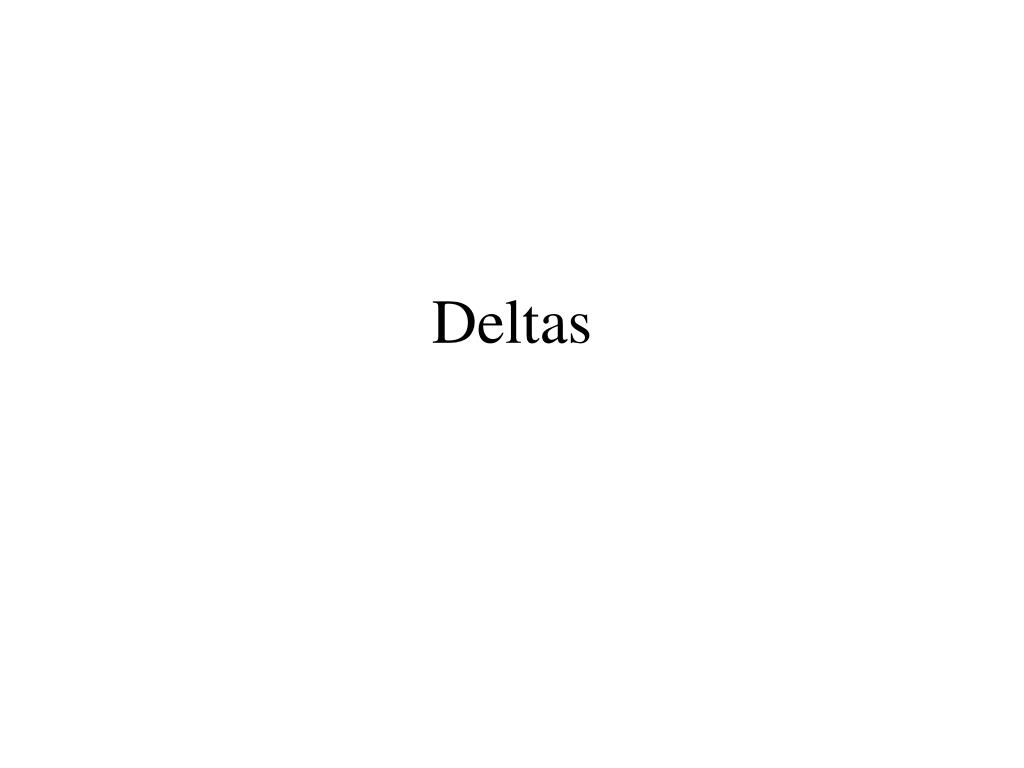 Deltas