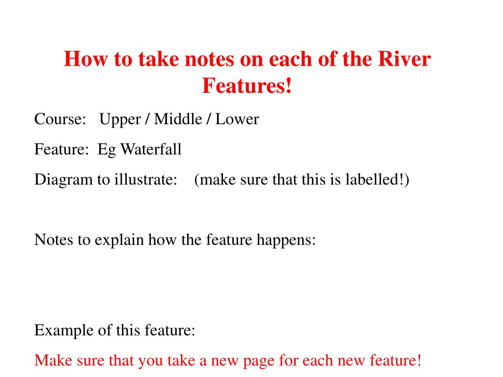 How to take notes on each of the River Features!