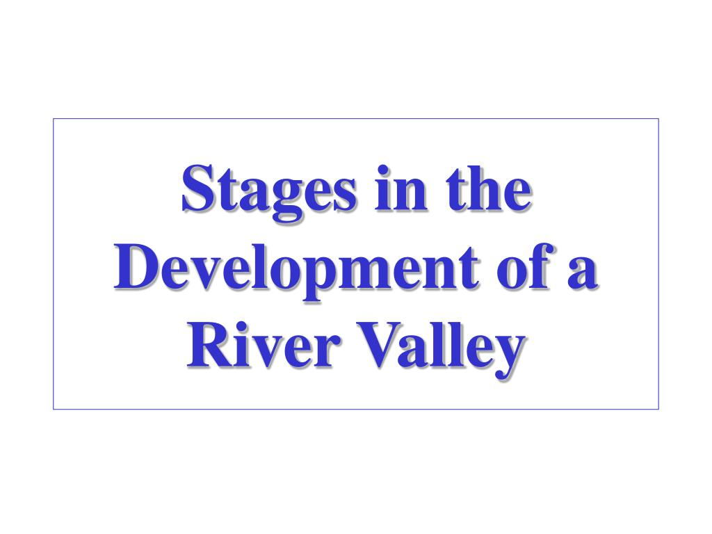 Stages in the Development of a