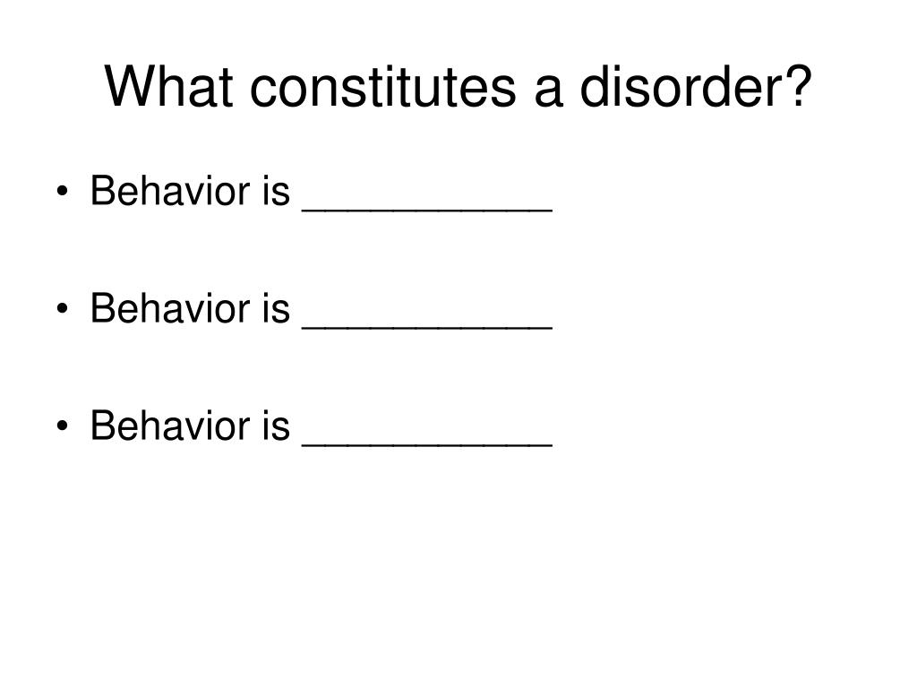 What constitutes a disorder?