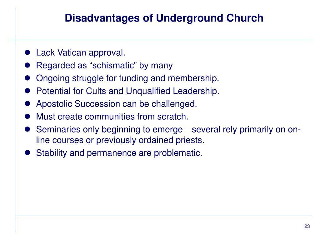 Disadvantages of Underground Church