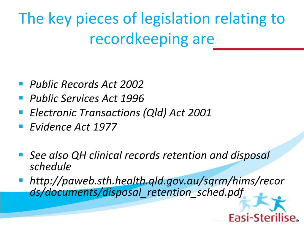 The key pieces of legislation relating to recordkeeping are
