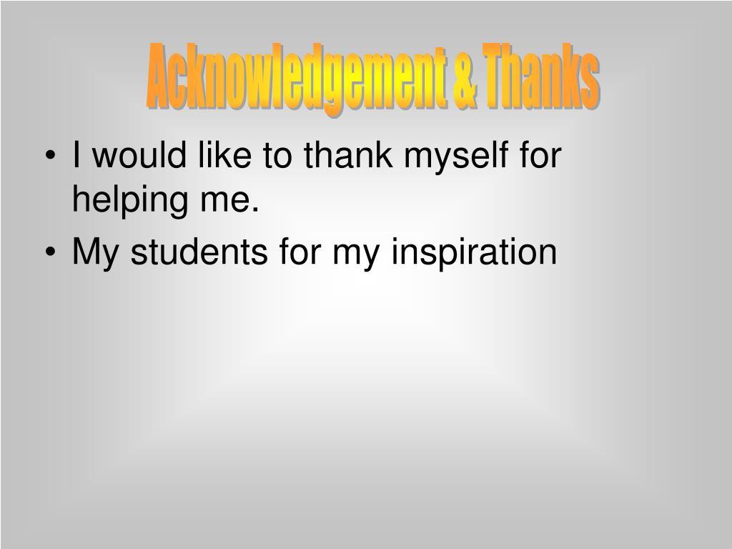 Acknowledgement & Thanks