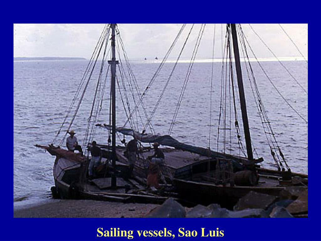 Sailing vessels, Sao Luis