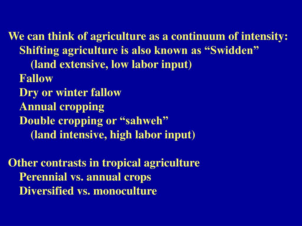 We can think of agriculture as a continuum of intensity: