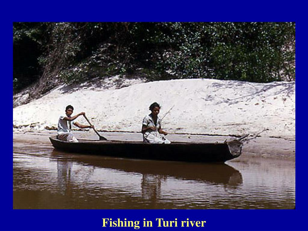 Fishing in Turi river