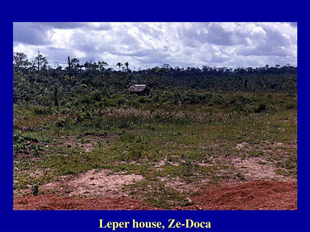 Leper house, Ze-Doca