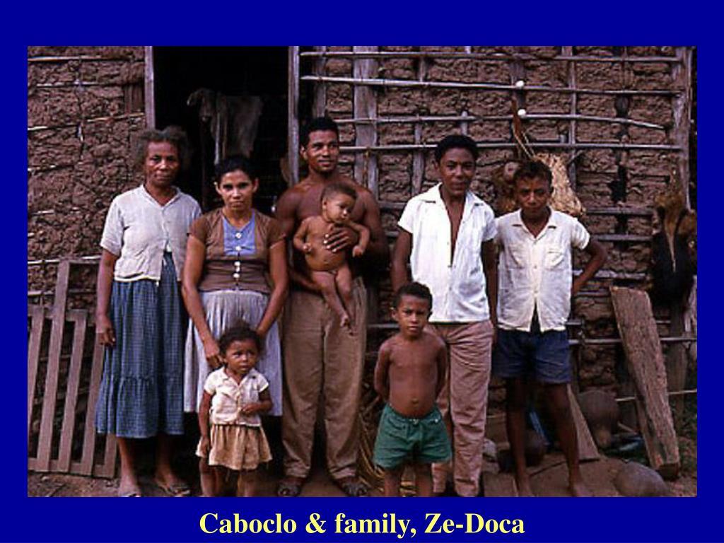 Caboclo & family, Ze-Doca