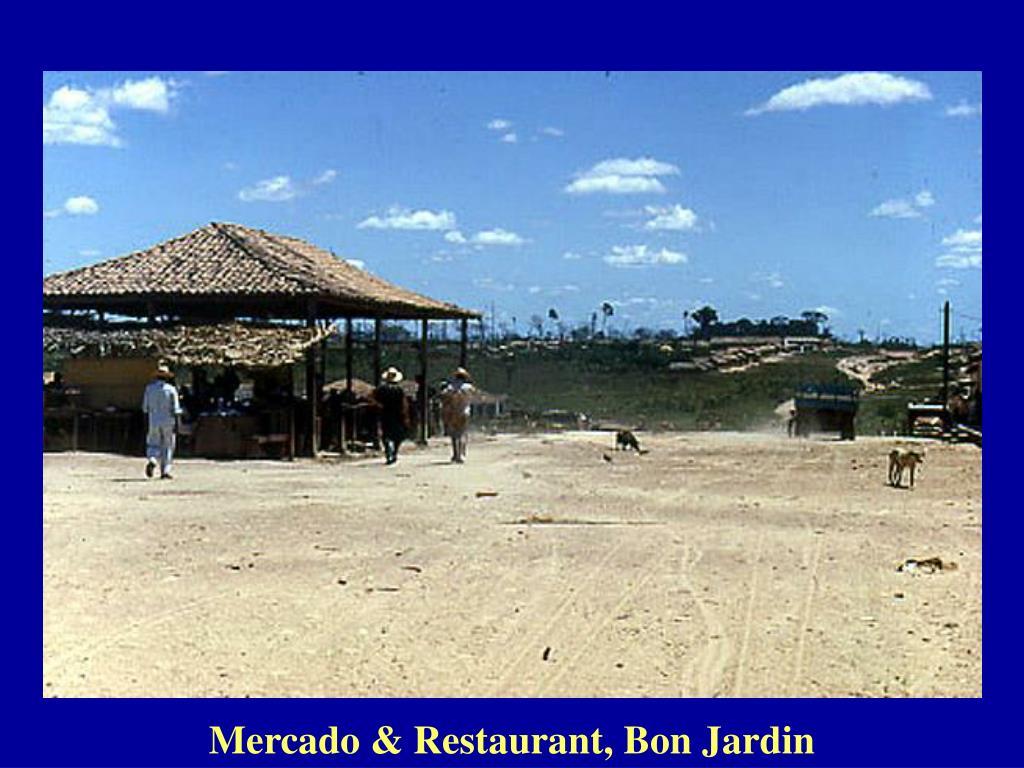 Mercado & Restaurant, Bon Jardin