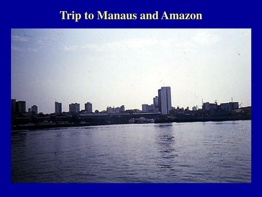 Trip to Manaus and Amazon