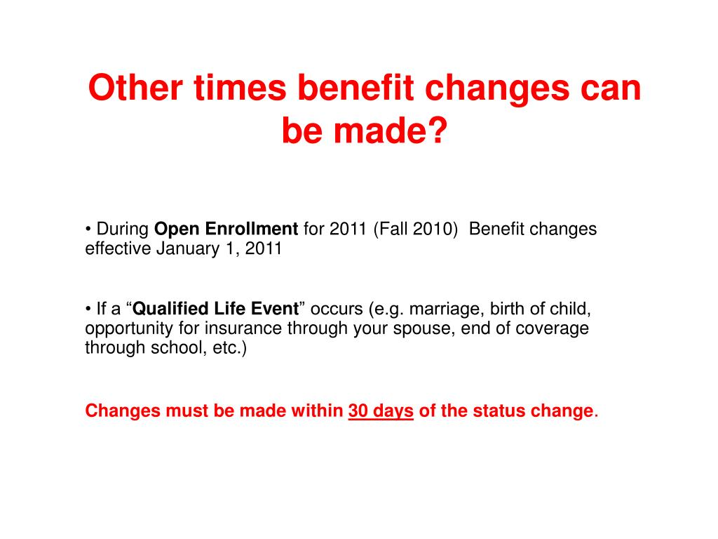 Other times benefit changes can be made?