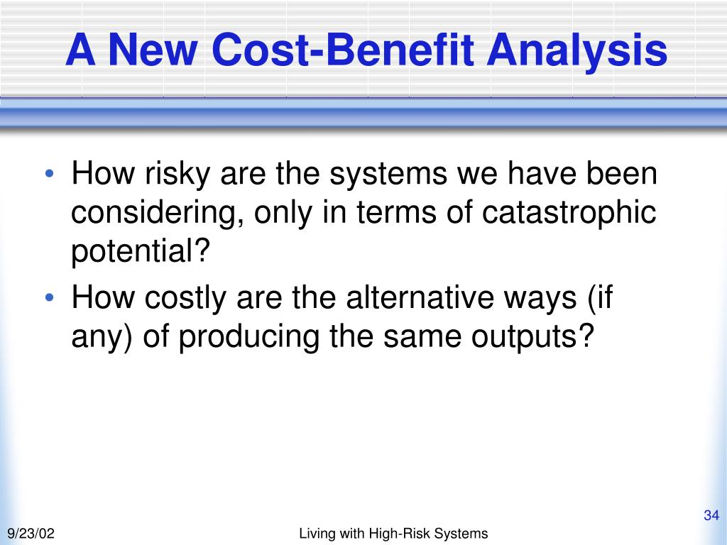 A New Cost-Benefit Analysis