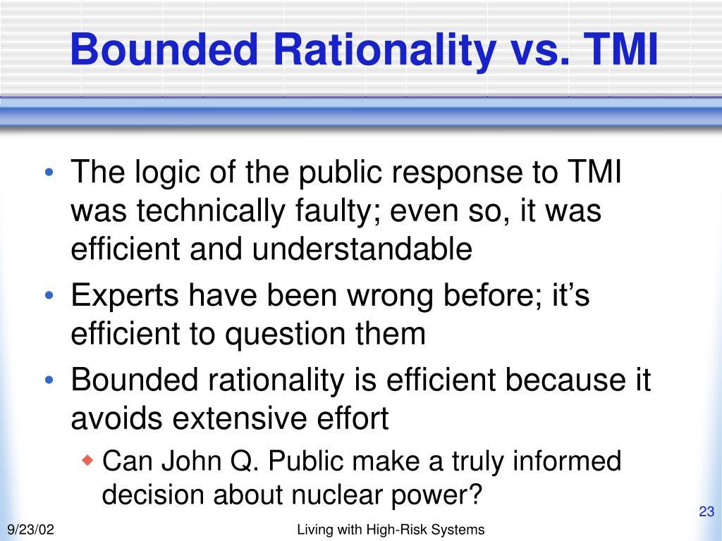 Bounded Rationality vs. TMI