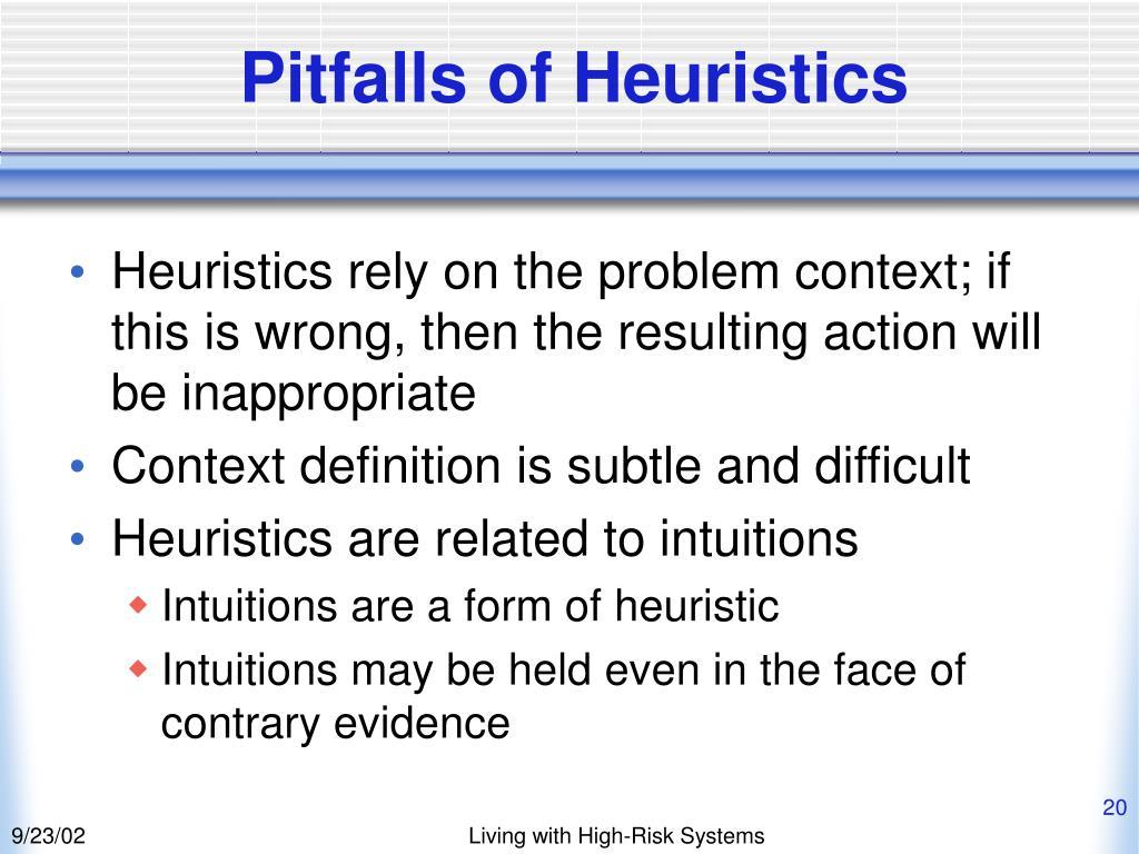 Pitfalls of Heuristics
