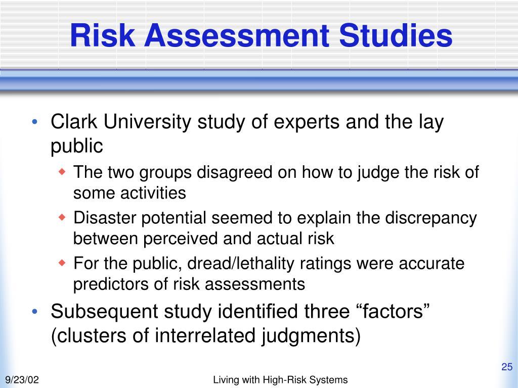 Risk Assessment Studies