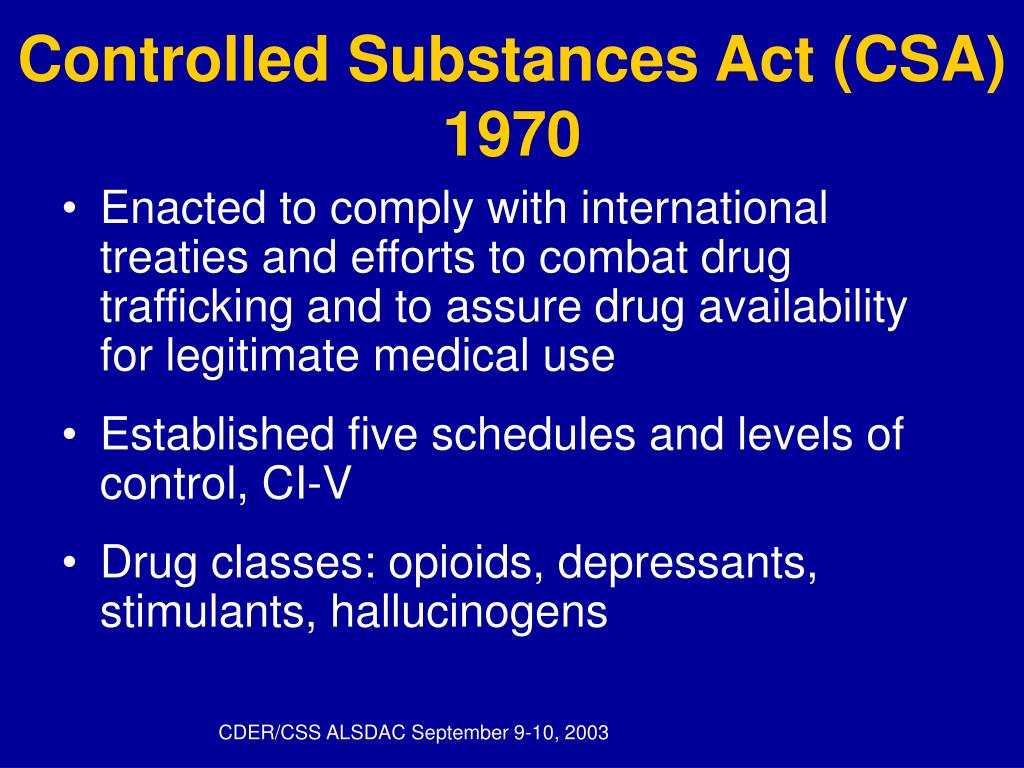 an introduction to the controlled substances act csa Describe the controlled substances act (csa) and explain how it impacts the  profession of pharmacy 2 appraise his or her practice setting for.