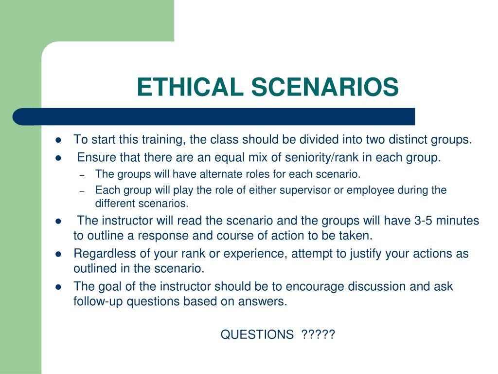 ethical scenarios Brief cases that raise questions on gifts, conflicts of interest, disparagement, and more.